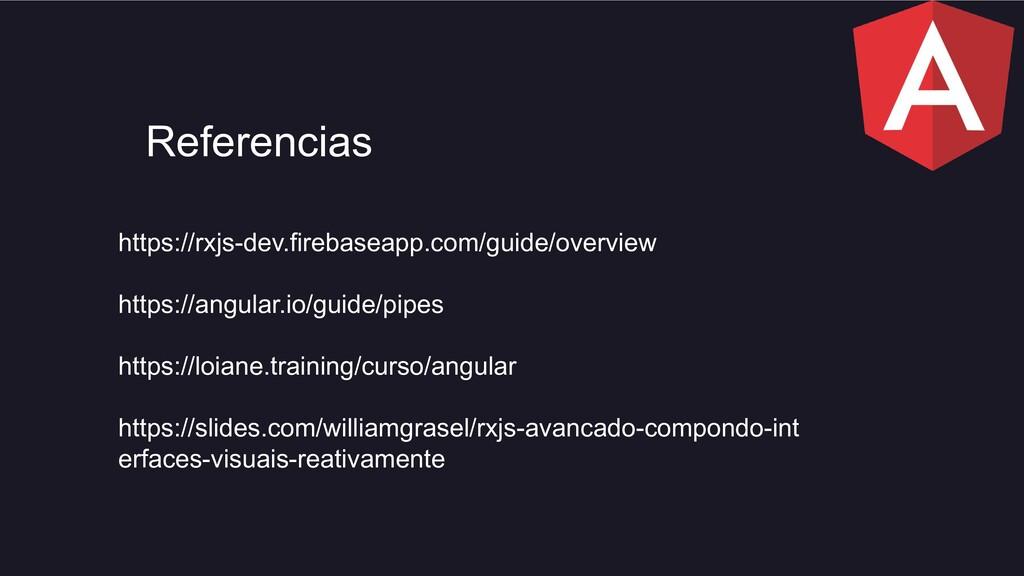 Referencias https://rxjs-dev.firebaseapp.com/gu...