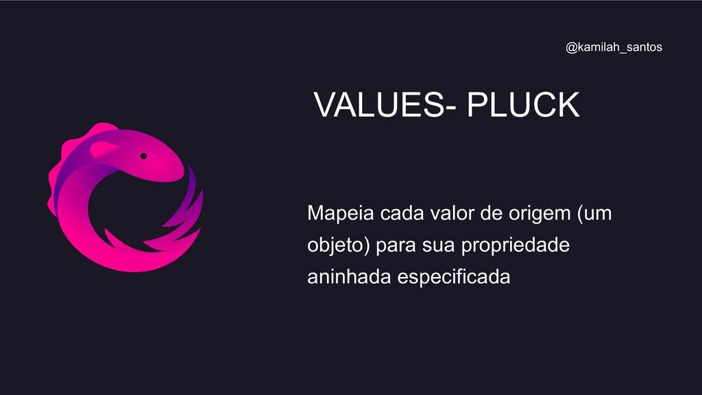Mapeia cada valor de origem (um objeto) para su...