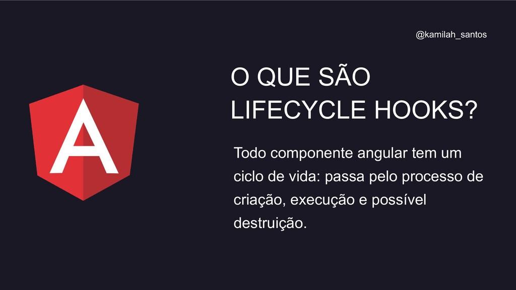 Todo componente angular tem um ciclo de vida: p...