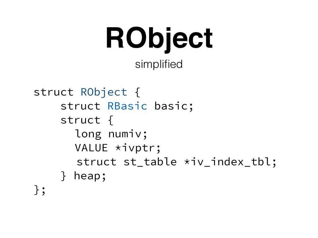 RObject struct RObject { struct RBasic basic; s...