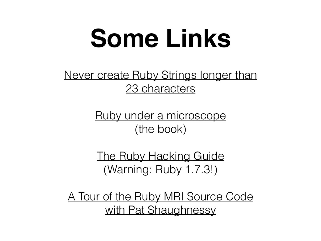 Never create Ruby Strings longer than 23 charac...