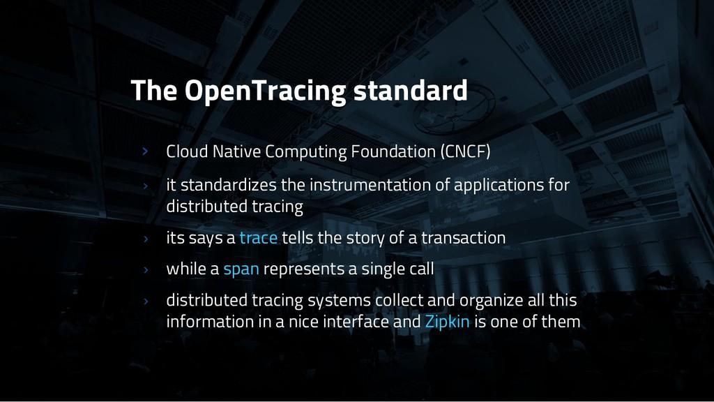 The OpenTracing standard › Cloud Native Computi...