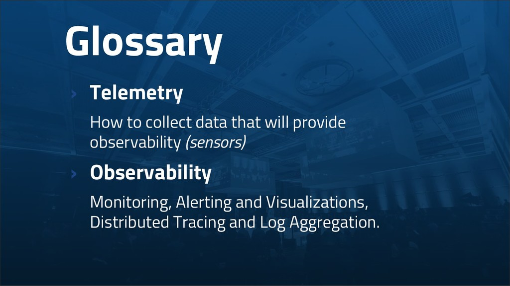 Glossary › Telemetry How to collect data that w...