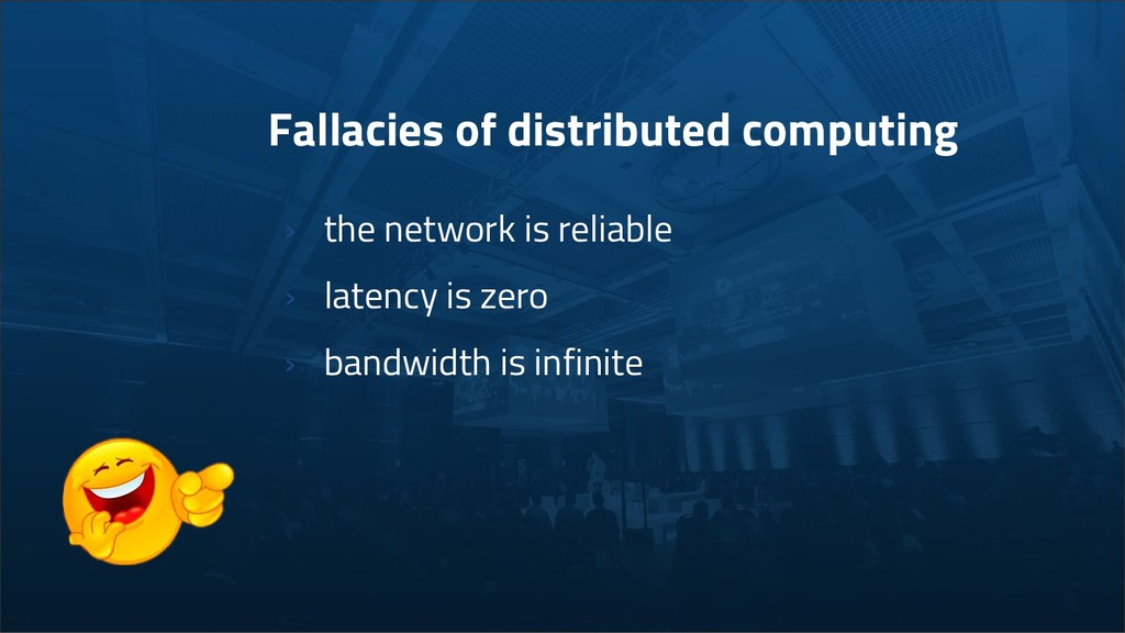 Fallacies of distributed computing › the networ...
