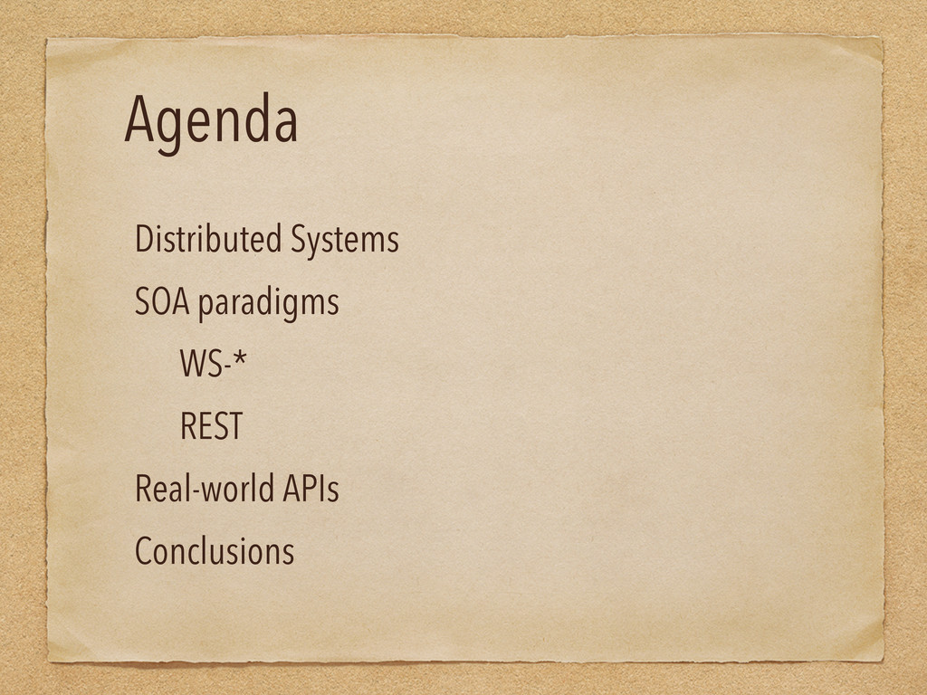 Agenda Distributed Systems SOA paradigms WS-* R...