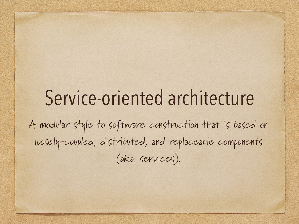 Service-oriented architecture A modular style t...
