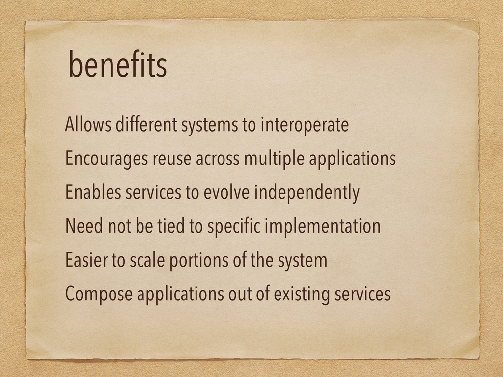 benefits Allows different systems to interopera...