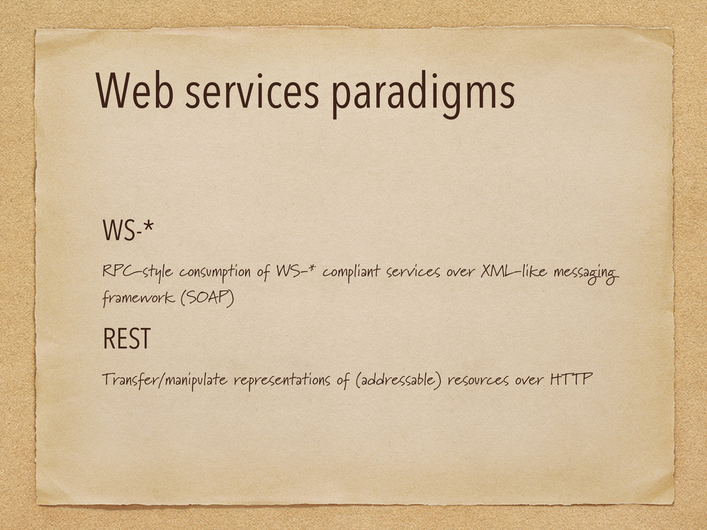 Web services paradigms WS-* RPC-style consumpti...