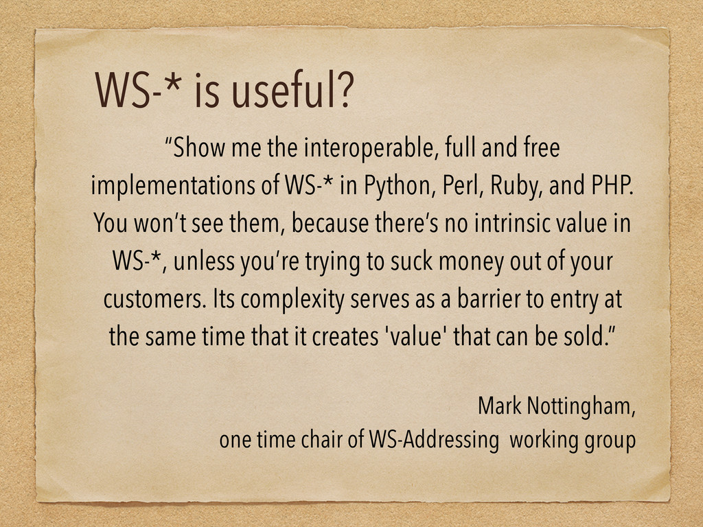 """WS-* is useful? """"Show me the interoperable, ful..."""