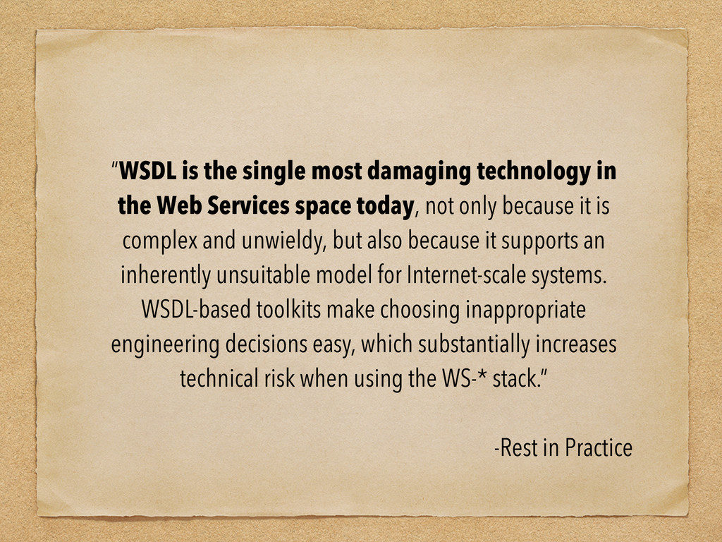 """""""WSDL is the single most damaging technology in..."""