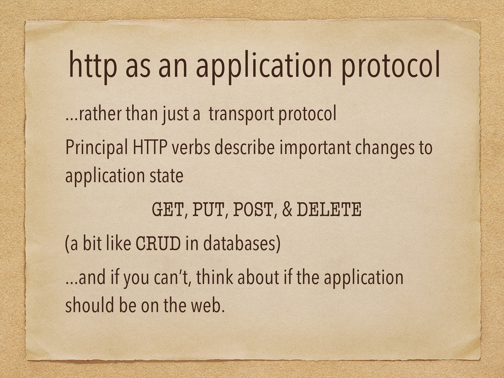 http as an application protocol ...rather than ...