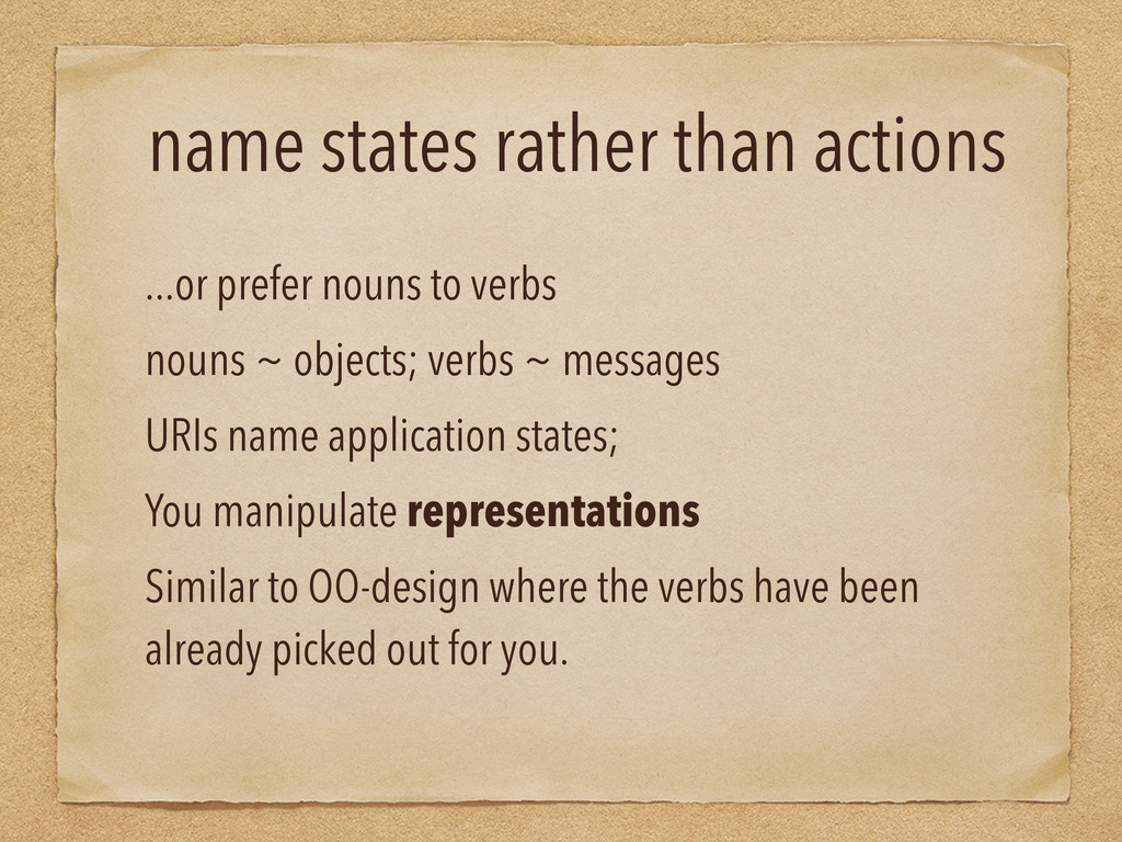 name states rather than actions ...or prefer no...