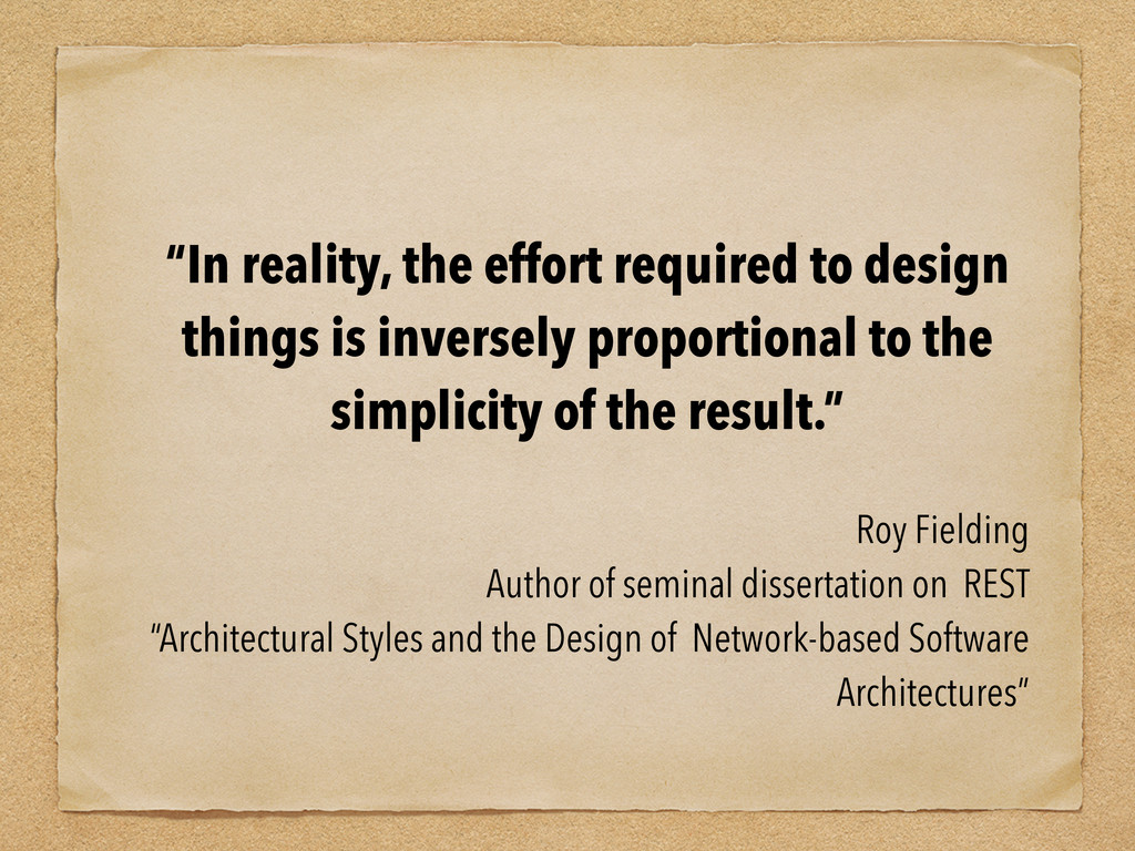 """""""In reality, the effort required to design thin..."""