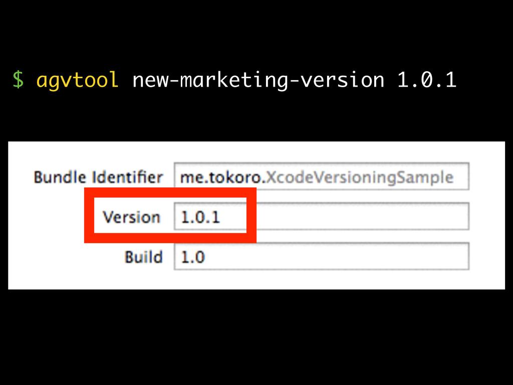 $ agvtool new-marketing-version 1.0.1