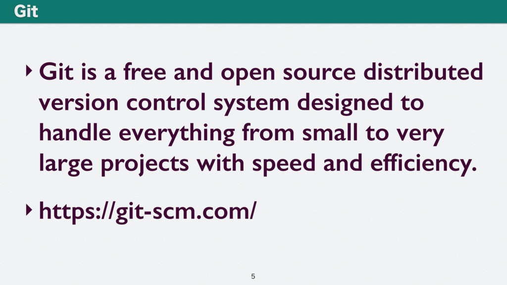 ‣ Git is a free and open source distributed ver...