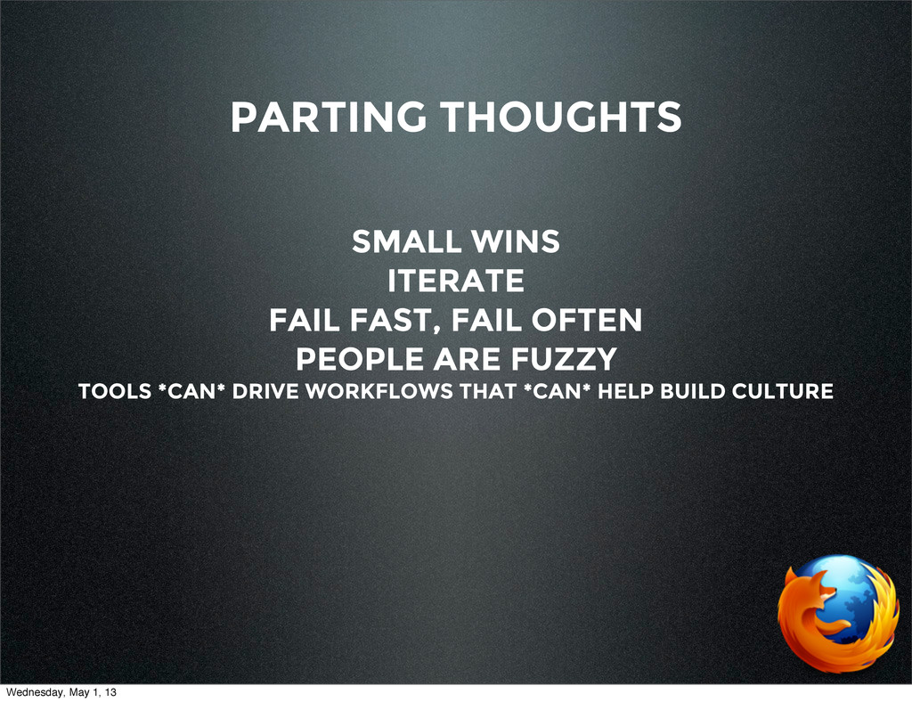 PARTING THOUGHTS SMALL WINS ITERATE FAIL FAST, ...