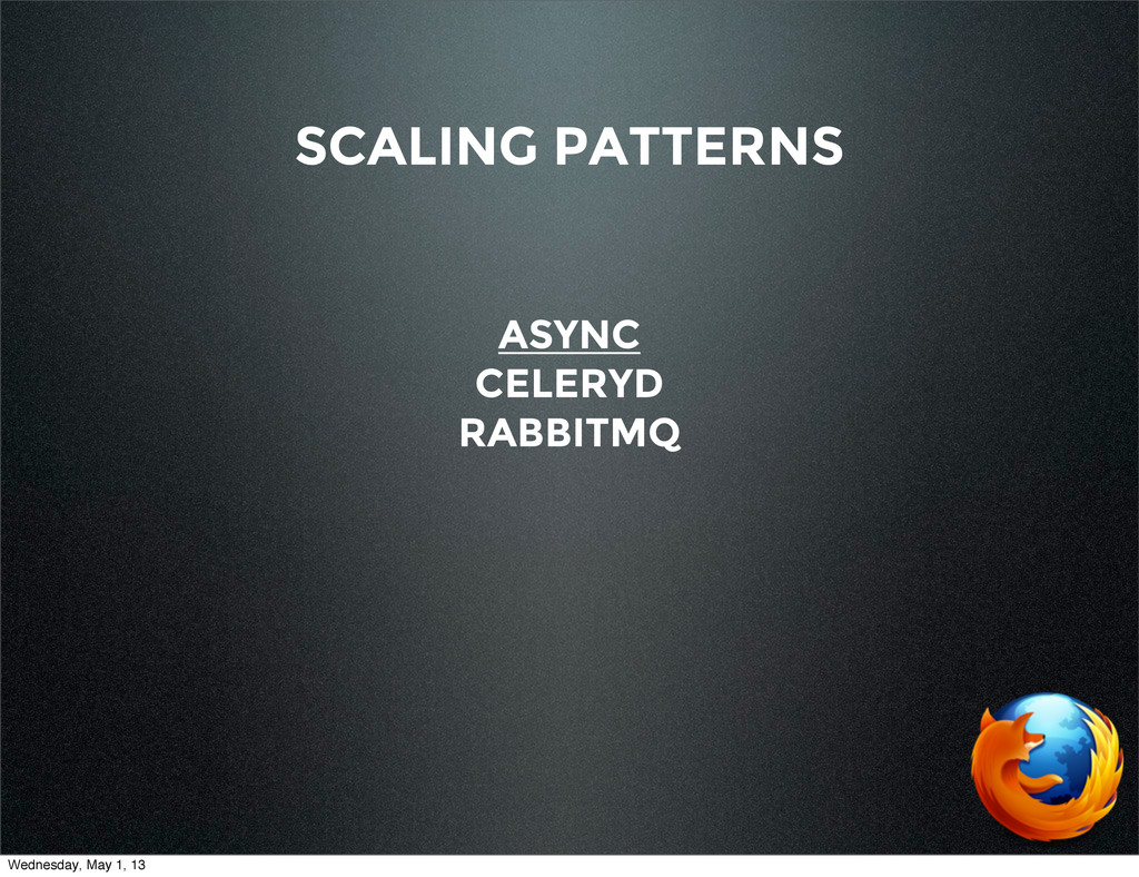 SCALING PATTERNS ASYNC CELERYD RABBITMQ Wednesd...