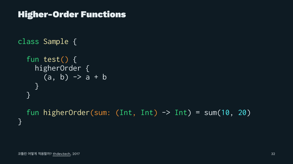 Higher-Order Functions class Sample { fun test(...