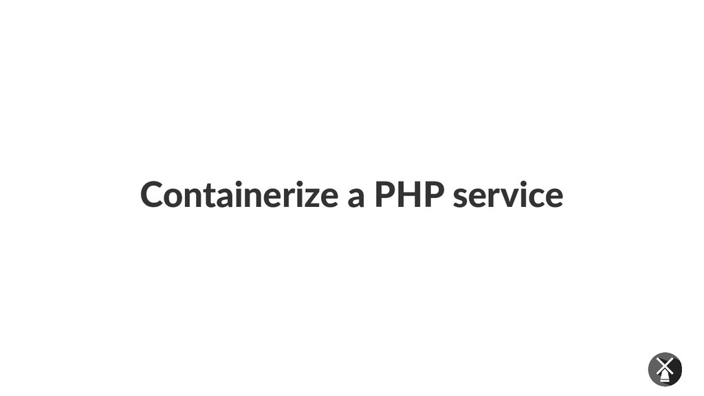 Containerize a PHP service