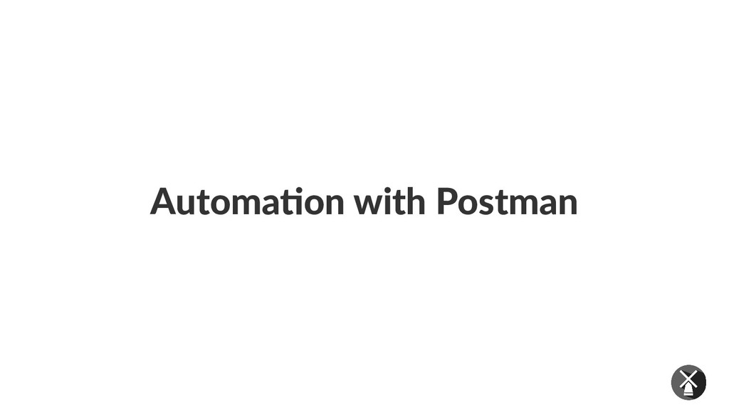 Automation with Postman