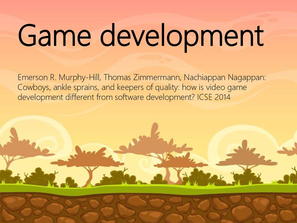 © Microsoft Corporation Game development Emerso...