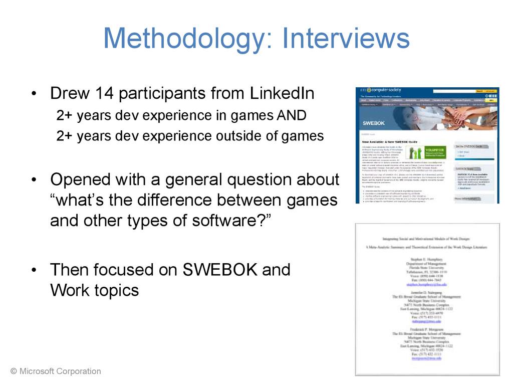 © Microsoft Corporation Methodology: Interviews...