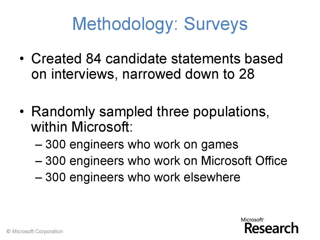 © Microsoft Corporation Methodology: Surveys • ...