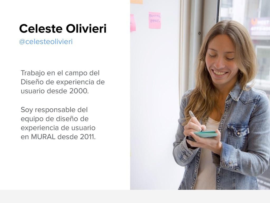 Celeste Olivieri @celesteolivieri Trabajo en el...