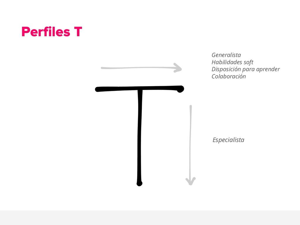 Perfiles T Generalista Habilidades soft Disposi...