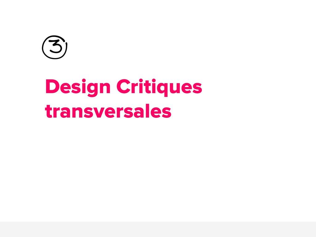 Design Critiques transversales