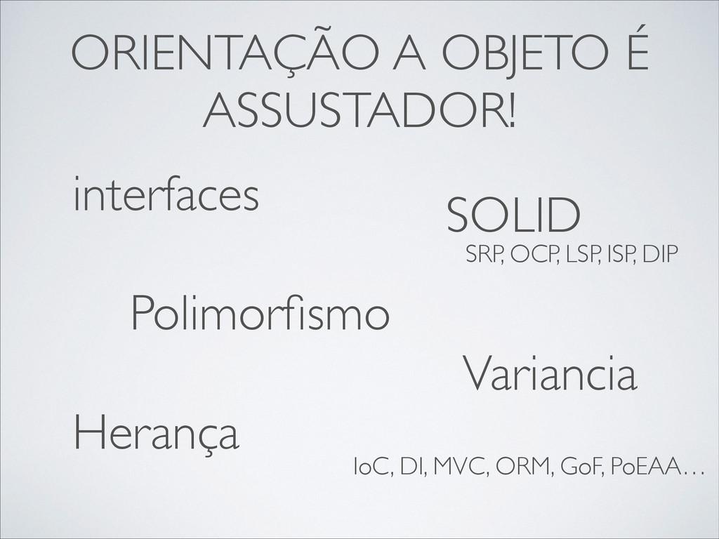 ORIENTAÇÃO A OBJETO É ASSUSTADOR! Polimorfismo H...
