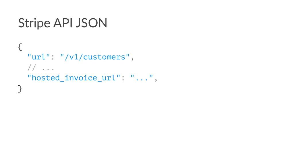 """Stripe API JSON { """"url"""": """"/v1/customers"""", // ....."""