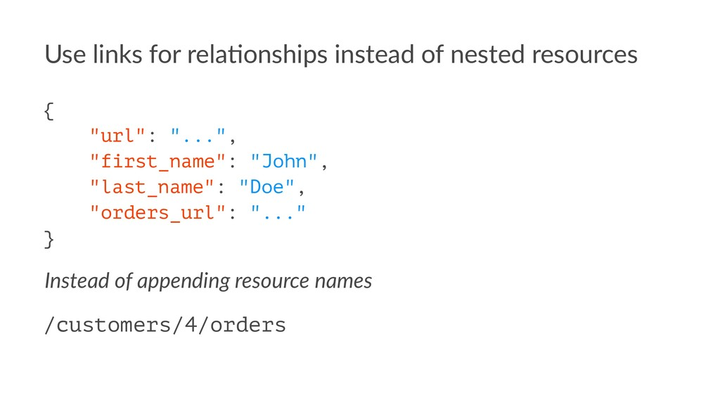 Use links for rela-onships instead of nested re...