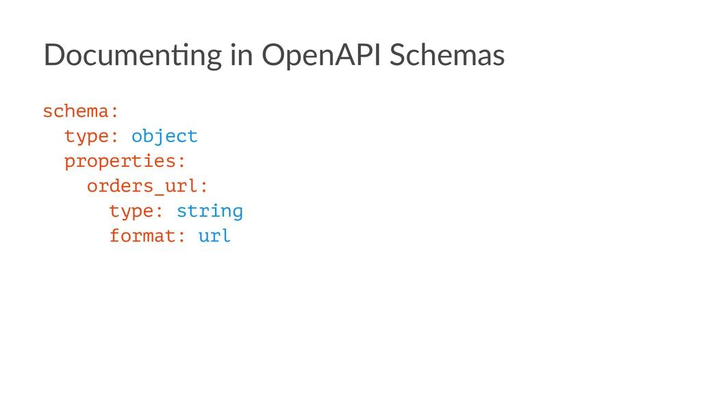 Documen(ng in OpenAPI Schemas schema: type: obj...