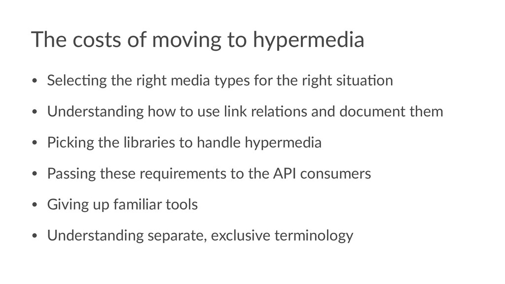 The costs of moving to hypermedia • Selec&ng th...