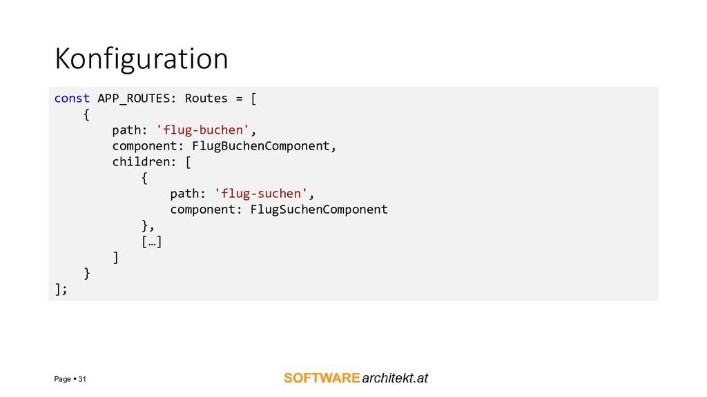 Konfiguration Page ▪ 31 const APP_ROUTES: Route...