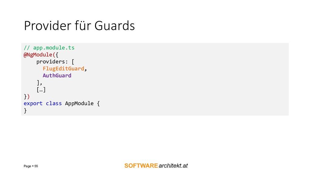 Provider für Guards Page ▪ 55 // app.module.ts ...