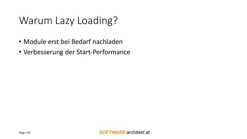 Warum Lazy Loading? • Module erst bei Bedarf na...
