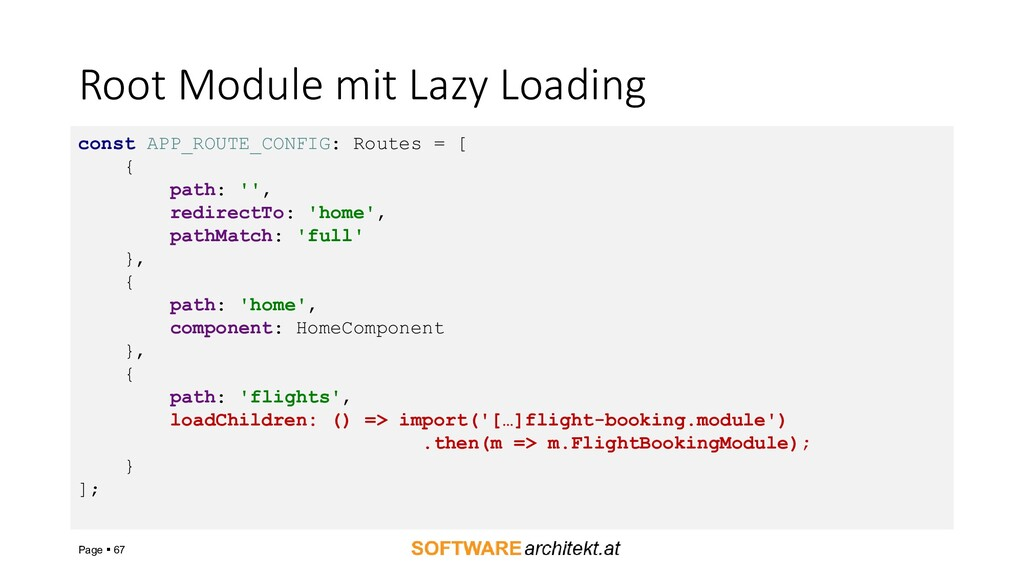 Root Module mit Lazy Loading Page ▪ 67 const AP...