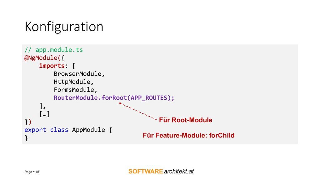 Konfiguration Page ▪ 15 // app.module.ts @NgMod...