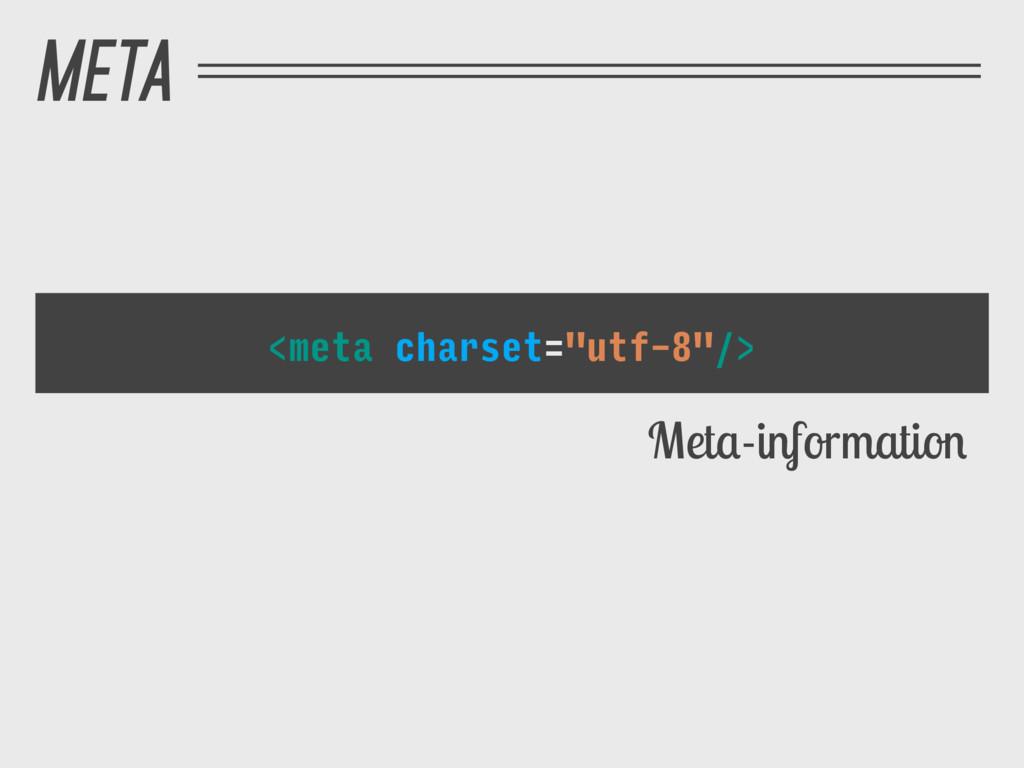 "<meta charset=""utf-8""/> Meta-information META"