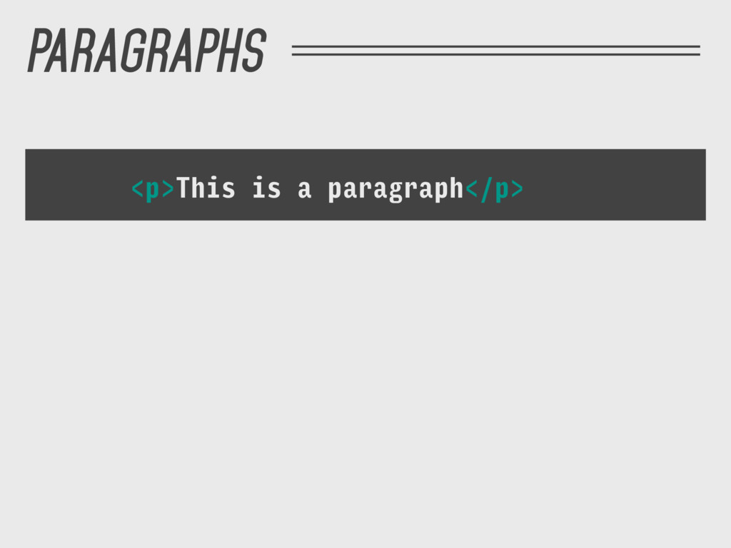 <p>This is a paragraph</p> PARAGRAPHS