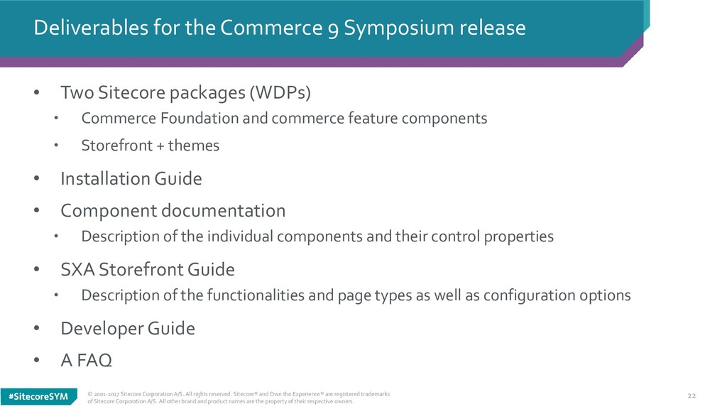 22 • Two Sitecore packages (WDPs) • Commerce Fo...