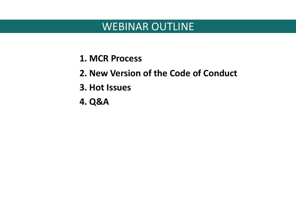WEBINAR OUTLINE 1. MCR Process 2. New Version o...