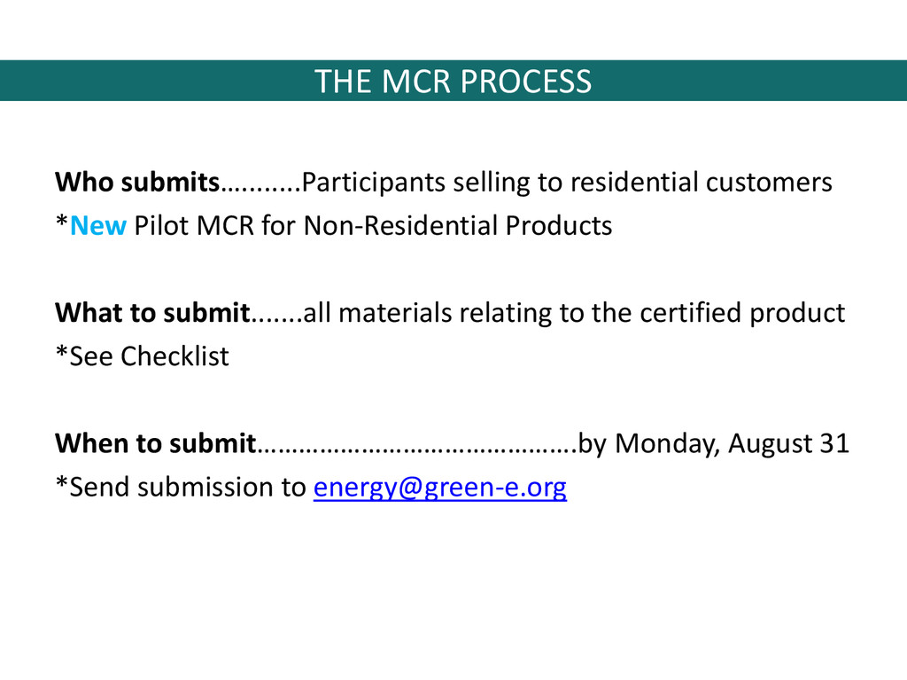 THE MCR PROCESS Who submits…........Participant...