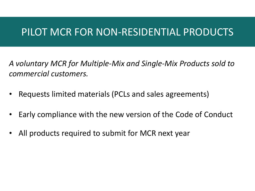PILOT MCR FOR NON-RESIDENTIAL PRODUCTS A volunt...