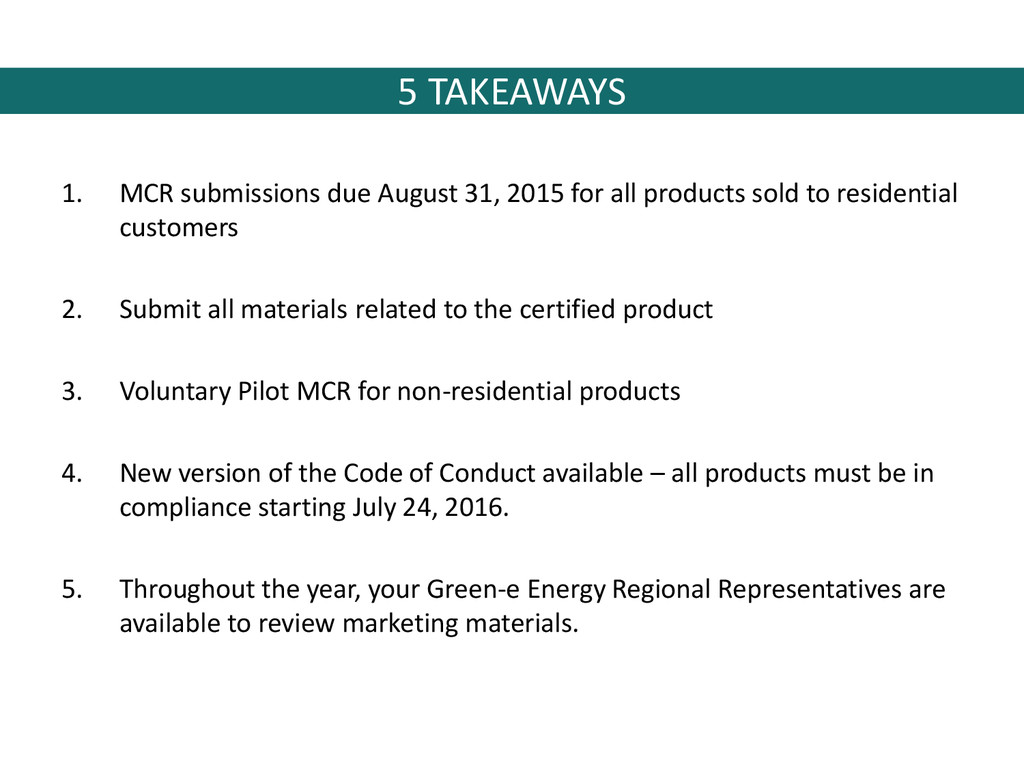 5 TAKEAWAYS 1. MCR submissions due August 31, 2...
