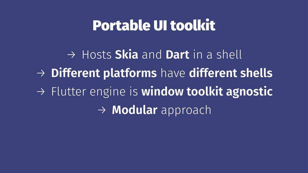 Portable UI toolkit → Hosts Skia and Dart in a ...