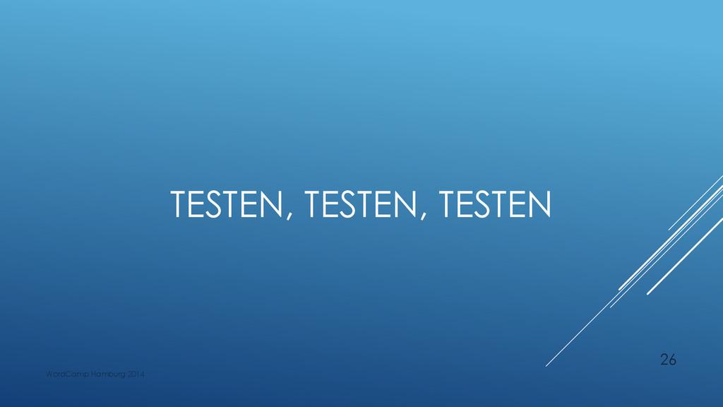 TESTEN, TESTEN, TESTEN WordCamp Hamburg 2014 26
