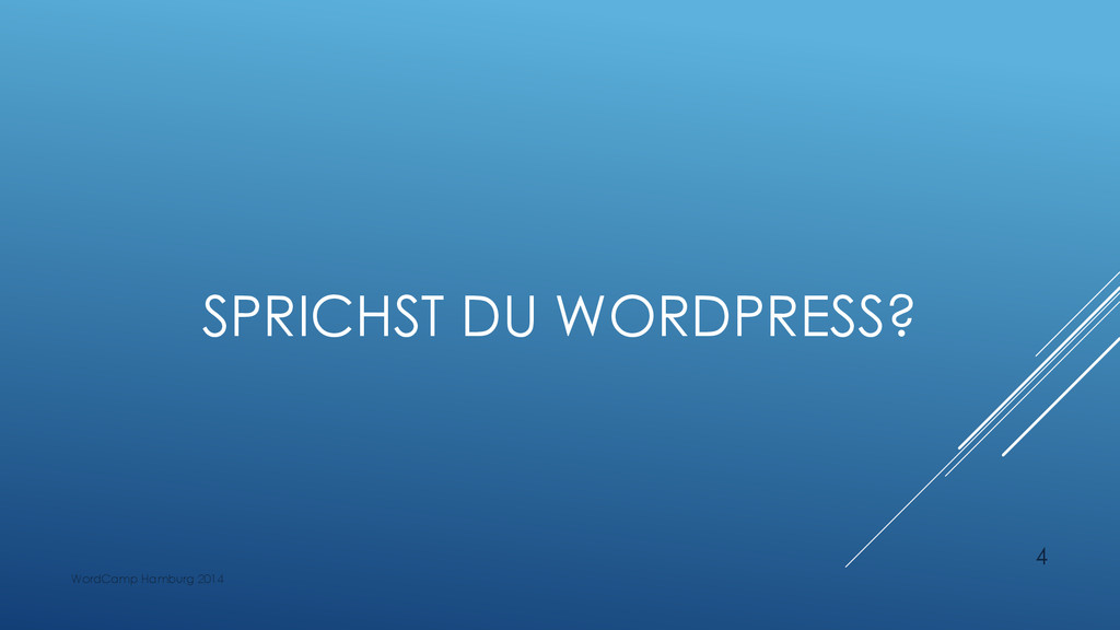 SPRICHST DU WORDPRESS? WordCamp Hamburg 2014 4
